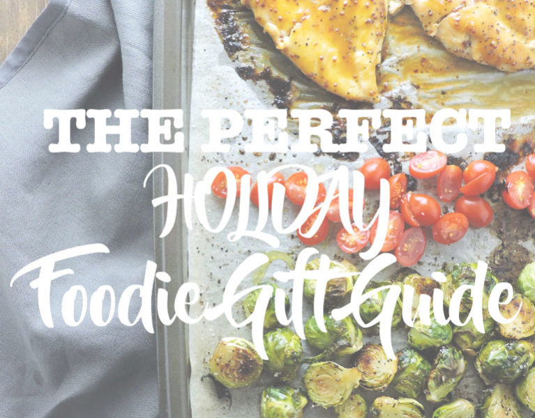 The Perfect Holiday Foodie Gift Guide