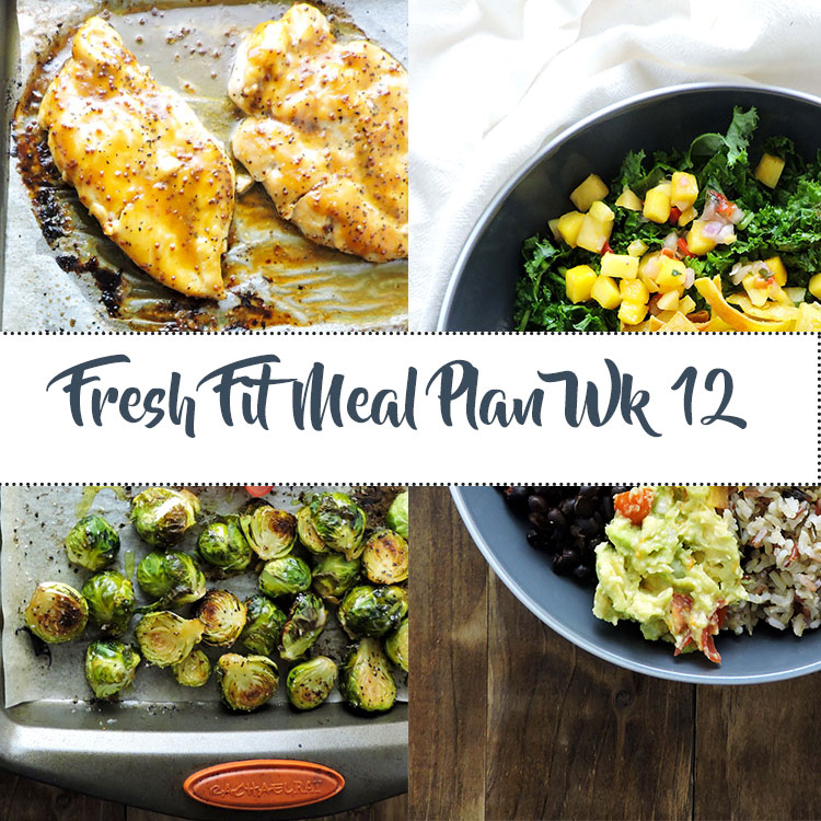 Fit Kitchen: Fresh Fit Meal Plan Guide Week 12