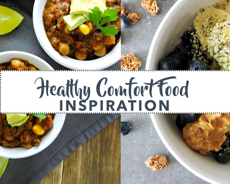 Healthy Comfort Food Inspiration