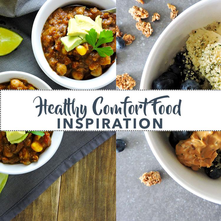 Healthy Comfort Food Inspiration