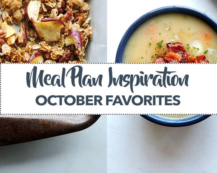 Healthy Meal Plan Inspiration October Favorites