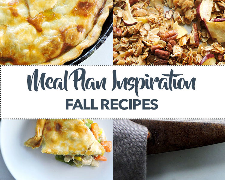 Meal Plan Inspiration Fall Recipes