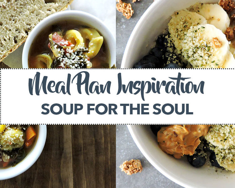 Meal Plan Inspiration Soup for the Soul