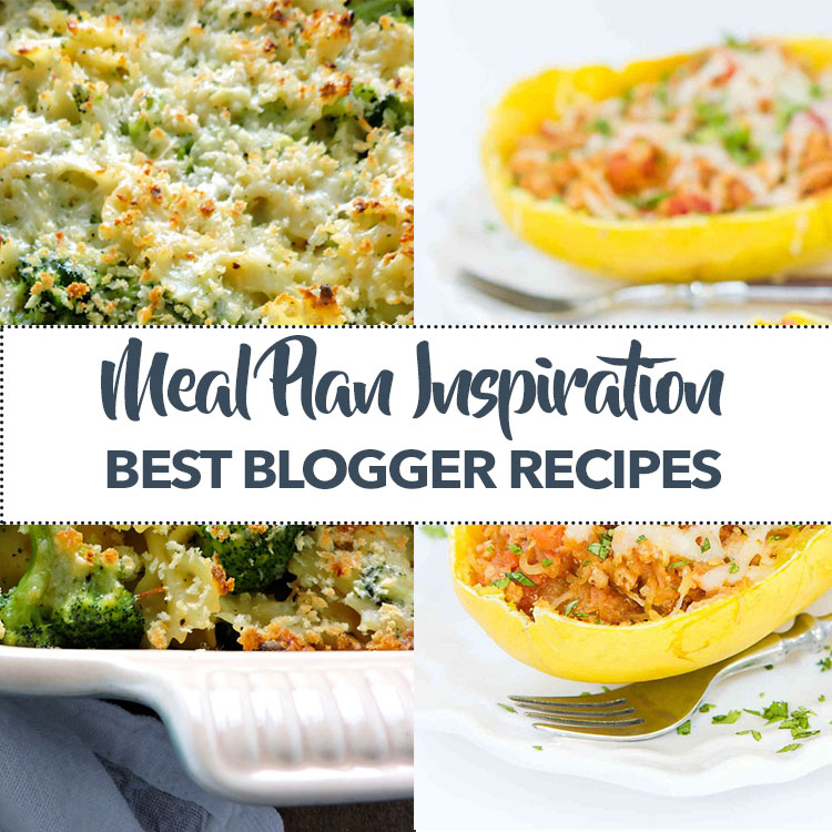 Meal Planing Inspiration Best Blogger Recipes