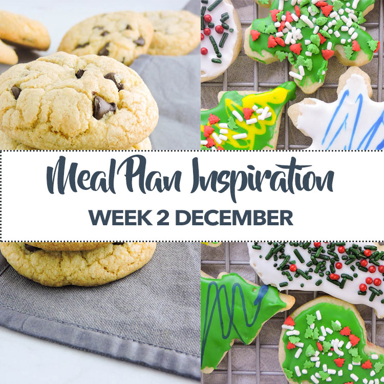 Meal Plan Inspiration Week 2 December Holiday Treats