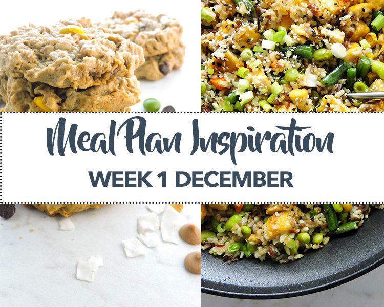 Meal Plan Inspiration Week 1 December
