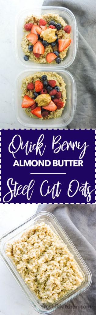 Quick Berry Almond Butter Steel Cut Oats